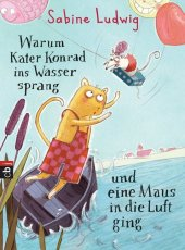 Warum Kater Konrad ins Wasser sprang und eine Maus in die Luft ging Cover