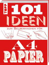 101 Ideen zum Selbermachen für A4-Papier Cover