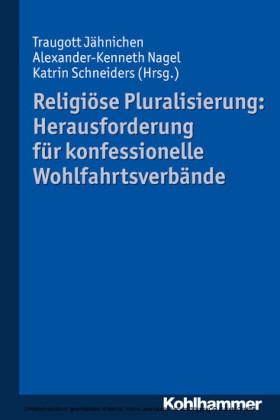 Religiöse Pluralisierung: Herausforderung für konfessionelle Wohlfahrtsverbände