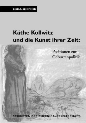 Käthe Kollwitz und die Kunst ihrer Zeit