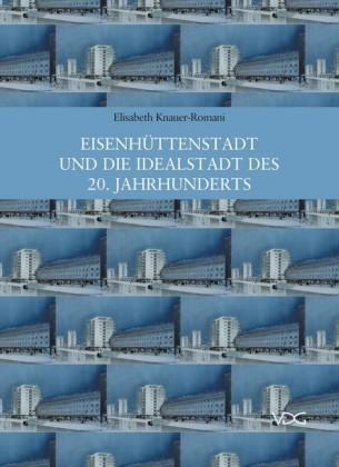 Eisenhüttenstadt und die Idealstadt des 20. Jahrhunderts