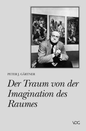 Der Traum von der Imagination des Raumes