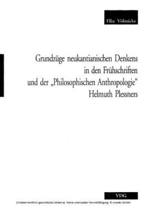 Grundzüge neukantianischen Denkens in den Frühschriften und der 'Philosophischen Anthropologie' Helmut Plessners