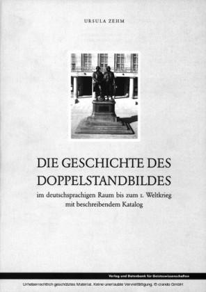 Die Geschichte des Doppelstandbildes im deutschsprachigen Raum bis zum 1. Weltkrieg