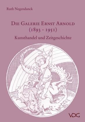 Die Galerie Ernst Arnold (1893-1951)