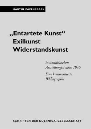 'Entartete Kunst'. Exilkunst. Widerstandskunst