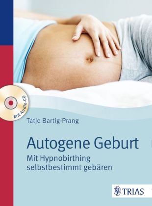 Autogene Geburt, m. Audio-CD