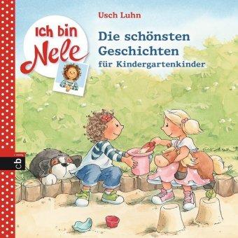 Ich bin Nele - Die schönsten Geschichten für Kindergartenkinder