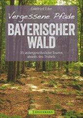 Vergessene Pfade Bayerischer Wald Cover