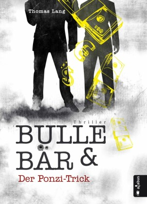 Bulle & Bär. Der Ponzi-Trick
