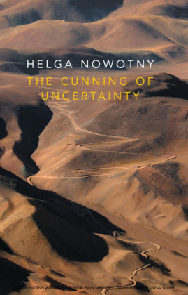 The Cunning of Uncertainty