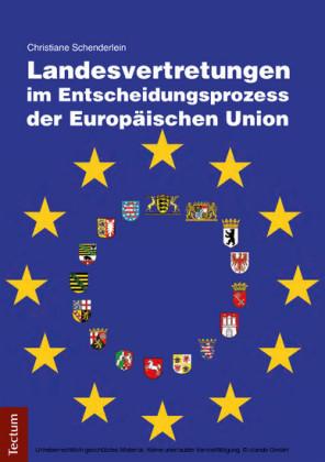 Landesvertretungen im Entscheidungsprozess der Europäischen Union