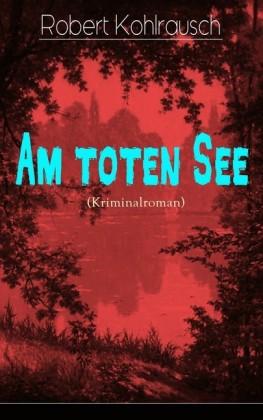 Am toten See (Kriminalroman)