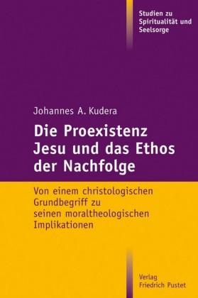 Die Proexistenz Jesu und das Ethos der Nachfolge