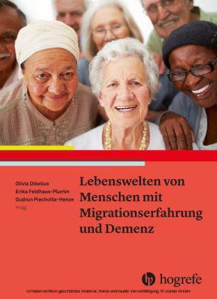 Lebenswelten von Menschen mit Migrationserfahrung und Demenz