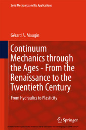 Continuum Mechanics through the Ages - From the Renaissance to the Twentieth Century