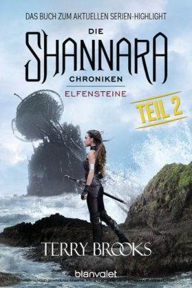 Die Shannara-Chroniken - Elfensteine. Teil 2
