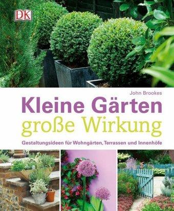 Kleine Gärten - große Wirkung | John Brookes | 9783831029914 ...