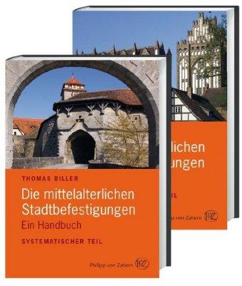 Die mittelalterlichen Stadtbefestigungen im deutschsprachigen Raum, 2 Teile