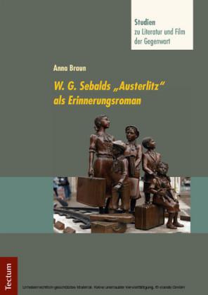 W. G. Sebalds 'Austerlitz' als Erinnerungsroman