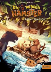 Die wilden Hamster. Achtung, Wieselgefahr! Cover