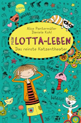 Mein Lotta-Leben - Das reinste Katzentheater