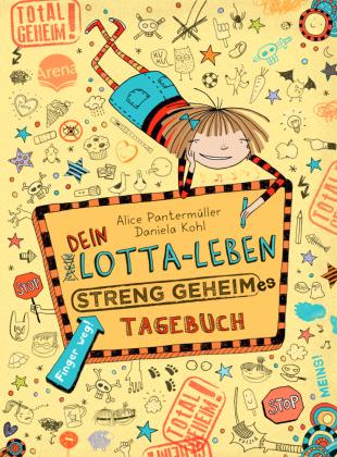 Dein Lotta-Leben: Streng geheimes Tagebuch