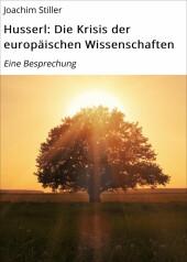Husserl: Die Krisis der europäischen Wissenschaften