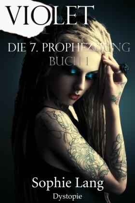 Violet - Die 7. Prophezeiung - Buch 1