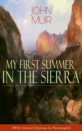 My First Summer in the Sierra (With Original Drawings & Photographs)