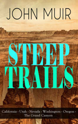 STEEP TRAILS: California - Utah - Nevada - Washington - Oregon - The Grand Canyon