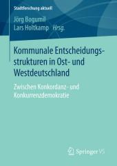 Kommunale Entscheidungsstrukturen in Ost- und Westdeutschland