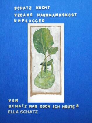 Schatz kocht vegane Hausmannskost - unplugged
