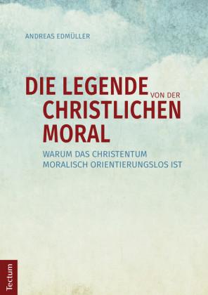 Die Legende von der christlichen Moral