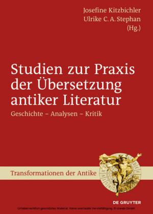 Studien zur Praxis der Übersetzung antiker Literatur