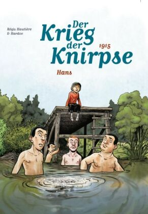Der Krieg der Knirpse - 1915, Hans