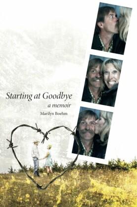 Starting At Goodbye