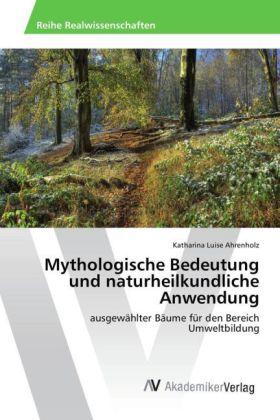 Mythologische Bedeutung und naturheilkundliche Anwendung