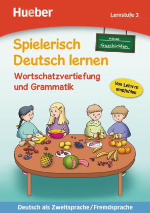Neue Geschichten, Wortschatzervertiefung und Grammatik, Lernstufe 3