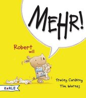 Robert will Mehr! Cover