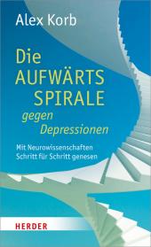 Die Aufwärtsspirale gegen Depressionen