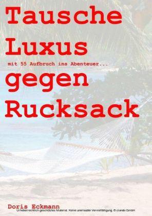 Tausche Luxus gegen Rucksack