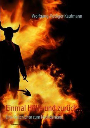 Einmal Hölle und zurück...