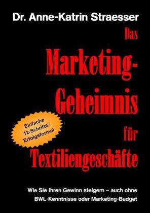 Das Marketing-Geheimnis für Textiliengeschäfte