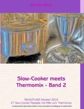 Slow-Cooker meets Thermomix - Band 2