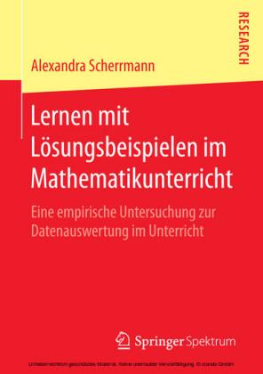 Lernen mit Lösungsbeispielen im Mathematikunterricht