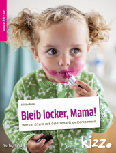 Bleib locker, Mama!