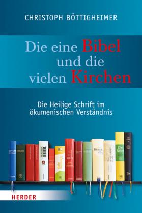 Die eine Bibel und die vielen Kirchen