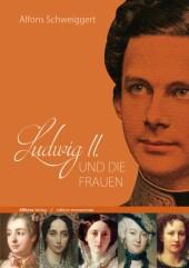 Ludwig II. und die Frauen Cover