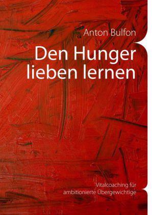Den Hunger lieben lernen